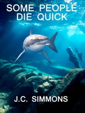 Some People Die Quick ebook by JC Simmons