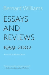Essays and Reviews - 1959-2002 ebook by Bernard Williams