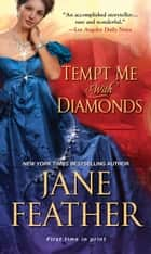 Tempt Me with Diamonds ekitaplar by Jane Feather