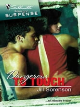 Dangerous to Touch ebook by Jill Sorenson