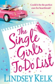 The Single Girl's To-Do List ebook by Lindsey Kelk