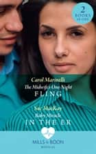 The Midwife's One-Night Fling: The Midwife's One-Night Fling / Baby Miracle in the ER (Mills & Boon Medical) ebook by Carol Marinelli, Sue MacKay