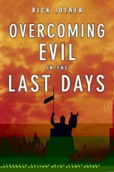 Overcoming Evil in the Last Days Expanded Edition ebook by Rick Joyner