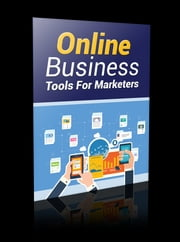 Online Business Tools For Marketers ebook by Anonymous