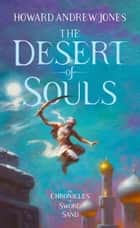 The Desert of Souls ebook by Howard Andrew Jones