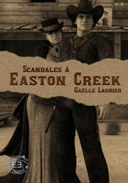 Scandales à Easton Creek ebook by Gaelle Laurier