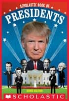 Scholastic Book of Presidents ebook by George Sullivan