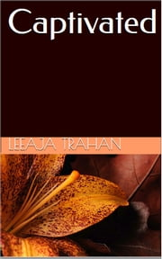 Captivated ebook by Leeaja Trahan