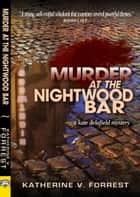 Murder at the Nightwood Bar ebook by Katherine V. Forrest
