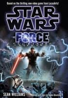 The Force Unleashed ebook by Sean Williams