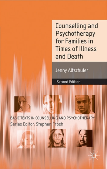 Counselling and Psychotherapy for Families in Times of Illness and Death ekitaplar by Jenny Altschuler