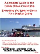 A Complete Guide to the Disney Dream Cruise Ship: Everything You Need to Know For a Magical Sailing ebook by Barb Nefer
