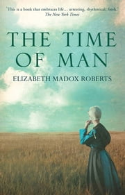 The Time of Man ebook by Elizabeth Madox  Roberts