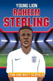 Raheem Sterling: Red Lightning ebook by Tom Oldfield,Matt Oldfield