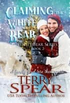Claiming the White Bear ebook by Terry Spear