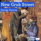 New Grub Street livre audio by George Gissing