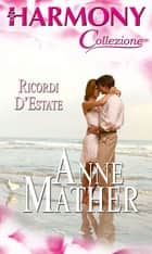 Ricordi d'estate - Harmony Collezione ebook by Anne Mather