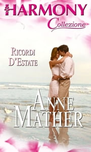 Ricordi d'estate ebook by Anne Mather