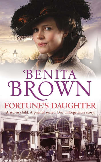 Fortune's Daughter - An emotional and thrilling saga of love and loss ebook by Benita Brown