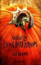Night of the Living Dead Turnips ebook by