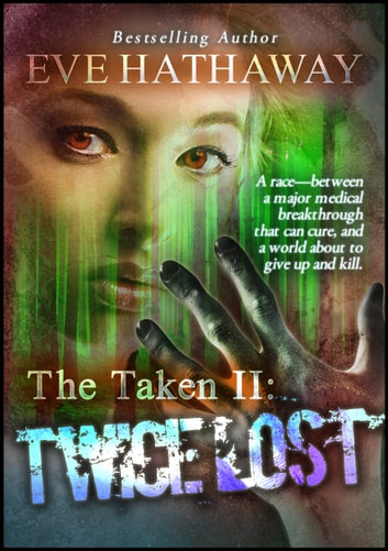 Twice Lost: The Taken 2 - The Taken ebook by Eve Hathaway