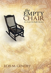 The Empty Chair ebook by Lois M. Gentry