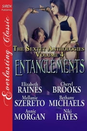 Entanglements ebook by Elizabeth Raines, Cheryl Brooks, Bethany Michaels,...