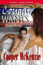 Cougar Wants ebook by Cooper McKenzie