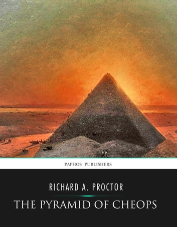 The Pyramid of Cheops ebook by Richard A. Proctor