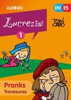 Pranks / Travesuras (Lucrezia 1) - First issue of the stories of the lively girl Lucrezia. ebook by Toni Cabo