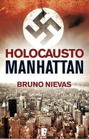 Holocausto Manhattan ebook by Bruno Nievas