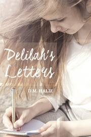 Delilah's Letters ebook by D.M. Halie