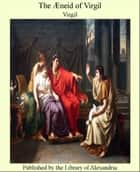 The Aeneid of Virgil Translated into English Verse by E. Fairfax Taylor ebook by Virgil