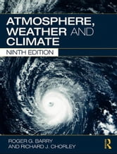 Atmosphere,, Weather and Climate ebook by Chorley, Roger G.