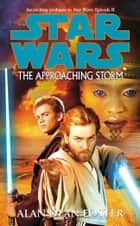 Star Wars: The Approaching Storm ebook by Alan Dean Foster
