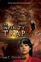 The Infinity Trap ebook by Ian C Douglas