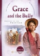 Grace and the Bully - Drought on the Frontier ebook by Norma Jean Lutz