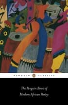 The Penguin Book of Modern African Poetry ebook by Gerald Moore