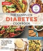 The Complete Diabetes Cookbook - The Healthy Way to Eat the Foods You Love ebook by