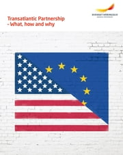 Transatlantic Partnership - What, how and why ebook by      Svenskt Näringsliv