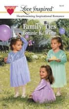 Family Ties ebook by Bonnie K. Winn