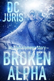Broken Alpha ebook by DC Juris