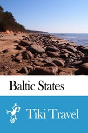Baltic States (Estonia, Latvia, Lithuania) Travel Guide - Tiki Travel ebook by Tiki Travel