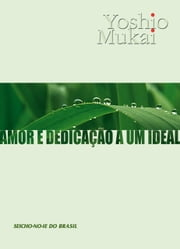Amor e dedicação a um ideal ebook by Kobo.Web.Store.Products.Fields.ContributorFieldViewModel