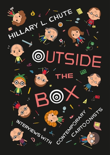Outside the Box - Interviews with Contemporary Cartoonists ebook by Hillary L. Chute
