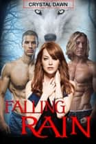 Falling Rain ebook by Crystal Dawn