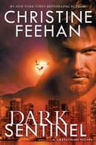 Dark Sentinel ebook by Christine Feehan