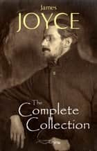 James Joyce: The Ultimate Collection ebook by