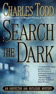 Search the Dark - An Inspector Ian Rutledge Mystery ebook by Charles Todd