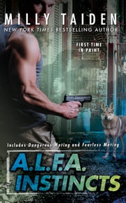 A.L.F.A. Instincts ebook by Milly Taiden